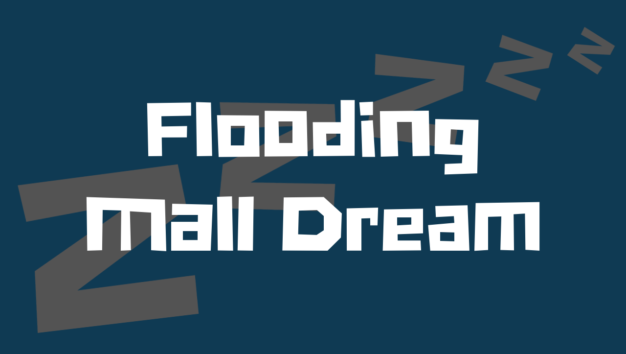 flooding malls dream