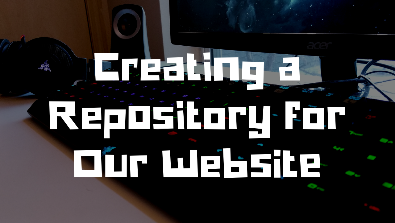 creating a repository for our website